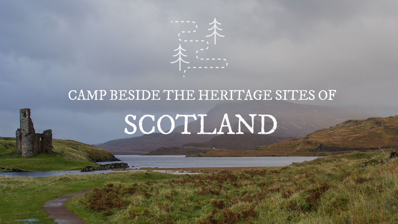 Camp Beside the Heritage Sites of Scotland