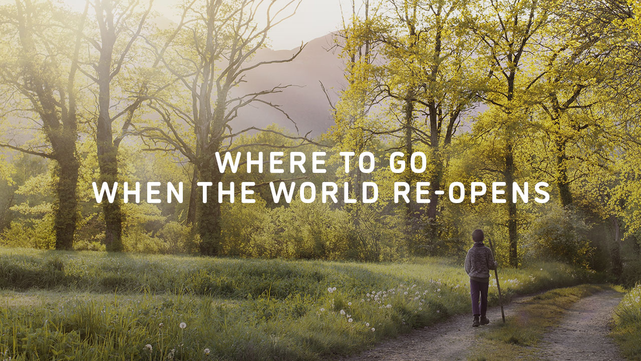 Where To Go When The World Reopens