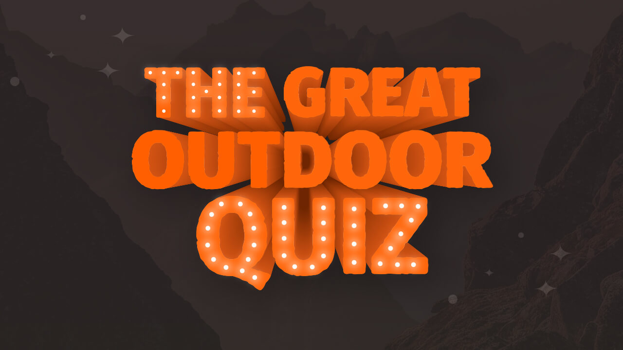 The Great Outdoors Quiz