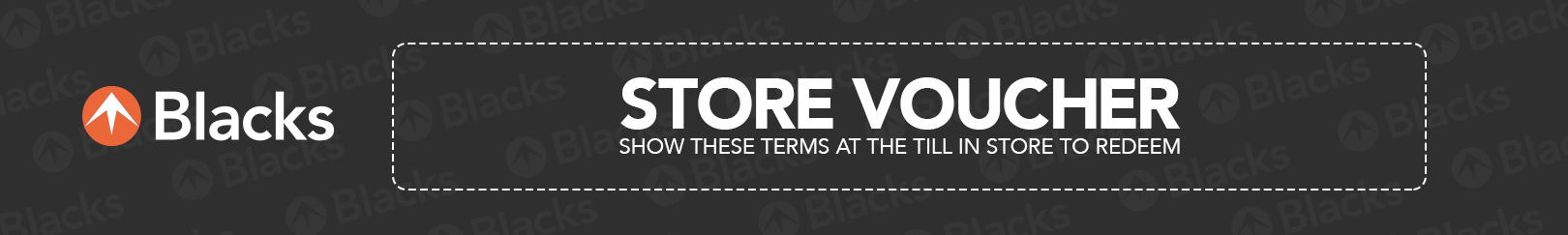 Blacks | Store Voucher (Show this in store at the till to redeem)