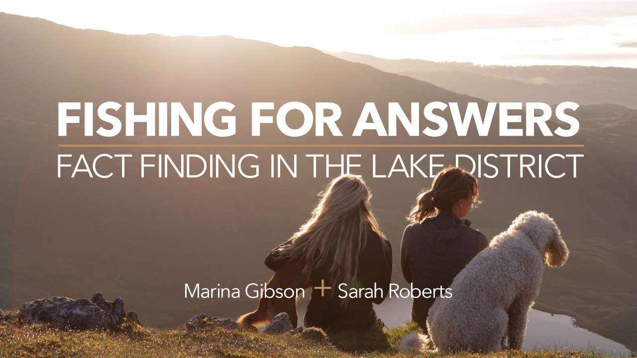Fishing For Answers - Fact Finding In The Lake District
