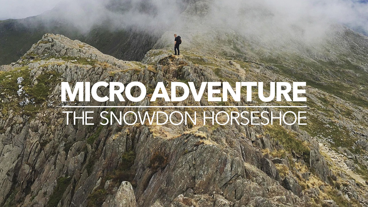 MicroAdventure - The Snowdon Horse Shoe