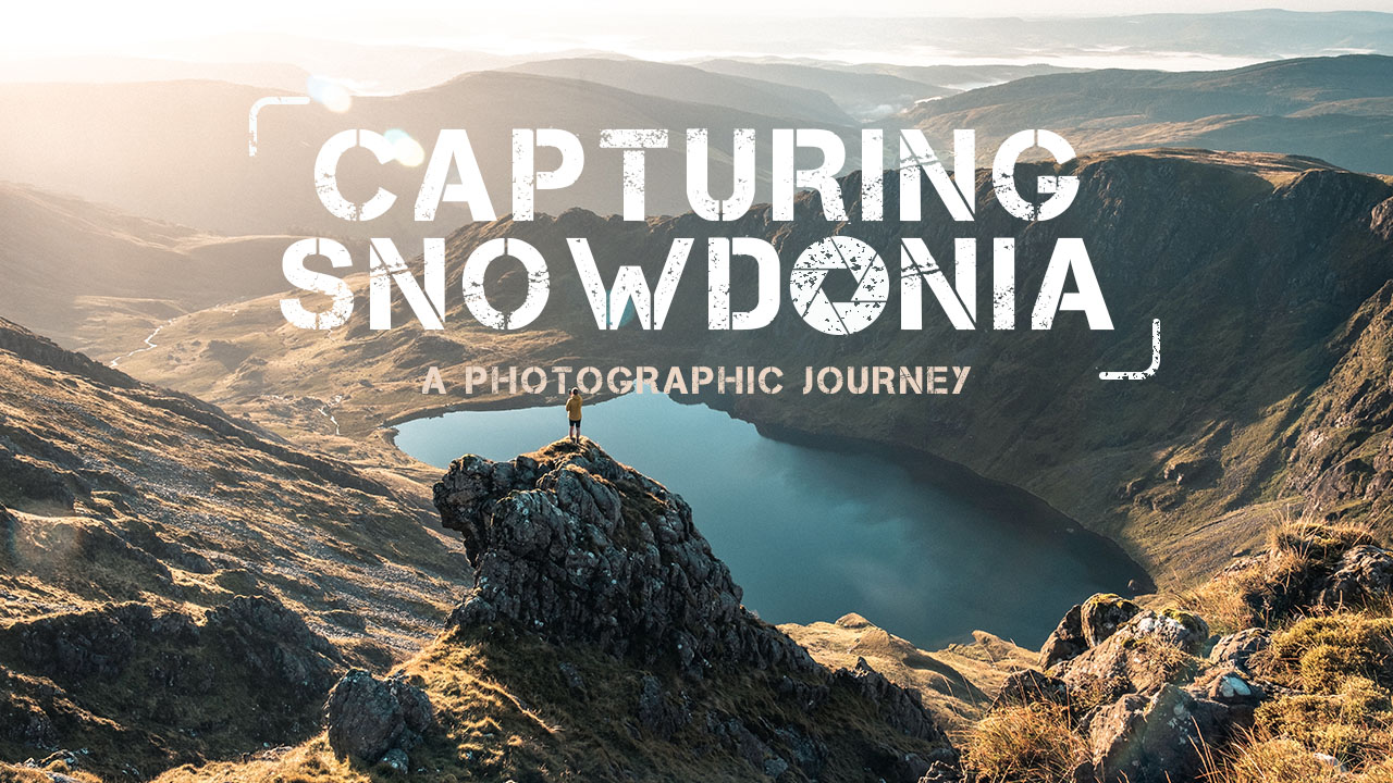 Capturing Snowdonia | A Photographic Journey