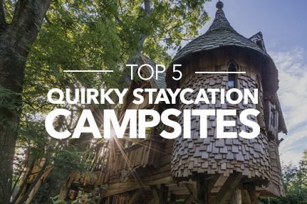 Top 5 Quirky Staycation Campsites